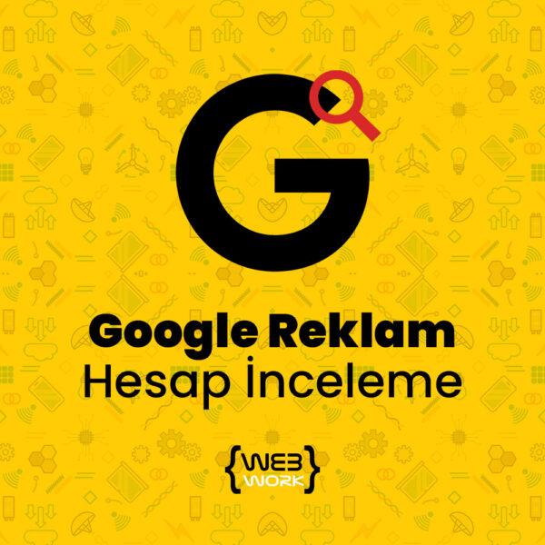 Google Reklam Hesap İnceleme
