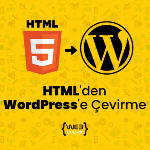 HTML'den WordPress'e Çevirme